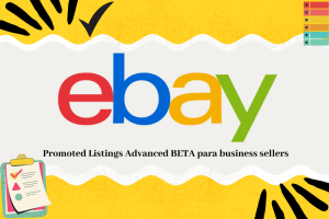 Promoted Listings Advanced BETA para Business Sellers